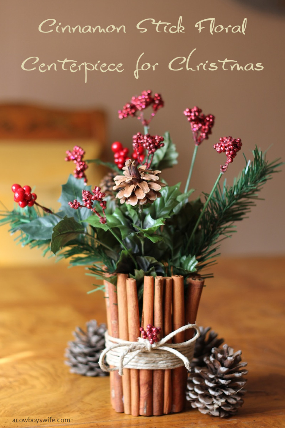 http://diybytiffany.com/wp-content/uploads/2013/12/Cinnamon-Stick-Floral-Centerpiece-for-Christmas-960x1440_c.jpg